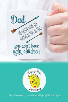 Funny Dad Mug. Dad No Matter What Life Throws At You At Least You Don't Have Ugly Children mug. GREAT GIFT FOR DAD! For a coffee lover dad, tea drinkin' dad, dad who loves to laugh. For Father's Day, a birthday or just-because. Birthday Presents For Girlfriend, Best Friend Birthday, Birthday Gift For Him, Best Birthday Gifts, Dad Birthday, Humor Birthday, Birthday Bash, Birthday Nails, Birthday Crafts