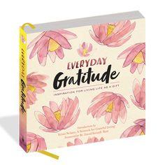 Everyday Gratitude: Inspiration for Living Life as a Gift - Gratefulness.org