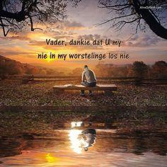 U & I, Living Water, Psalm 23, God Jesus, Afrikaans, Bible Scriptures, Christianity, Prayers, Inspirational Quotes