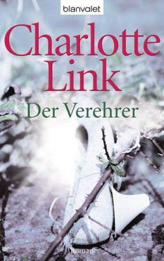 Der Verehrer, Charlotte Link, Krimis, Thriller & Horror