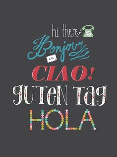"""""""Hello"""" Around the World  I use Ciao and hola on a weekly basis, and bonjour when I'm feeling adventurous."""