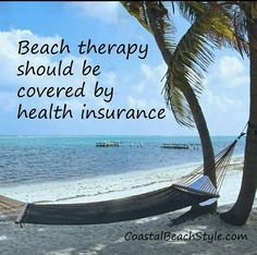 Beach therapy should be covered by health insurance. Beach therapy should be covered by hea. Life Quotes Love, Sassy Quotes, Crush Quotes, Quotes Quotes, Beach Bum, Ocean Beach, Summer Beach, Photography Beach, Ocean Quotes