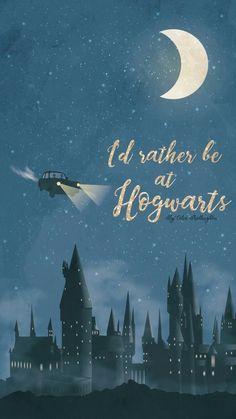 I'd rather be at Hogwarts. Harry potter background