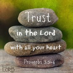 And lean NOT on your own understanding, but in all your ways acknowledge Him and He will direct your path.