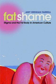 Fat Shame: Stigma and the Fat Body in American Culture by Amy Erdman Farrell http://www.amazon.com/dp/0814727697/ref=cm_sw_r_pi_dp_sX2-tb08M9X42