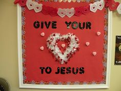 Give Your Heart To Jesus - Valentine's Day