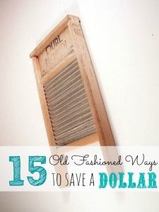 15 Old Fashioned Ways to Save a Dollar