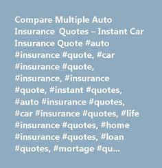 Compare Multiple Auto Insurance Quotes – Instant Car Insurance Quote #auto #insurance #quote, #car #insurance #quote, #insurance, #insurance #quote, #instant #quotes, #auto #insurance #quotes, #car #insurance #quotes, #life #insurance #quotes, #home #insurance #quotes, #loan #quotes, #mortage #quote, #home #refinance #quote…