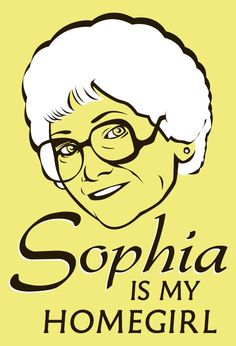 That she is! Love Sophia Petrillo! :)