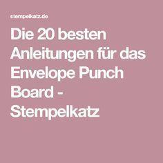 Die 20 besten Anleitungen für das Envelope Punch Board - Stempelkatz