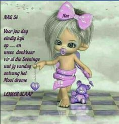 Afrikaanse Quotes, Goeie Nag, Goeie More, Sleep Tight, Good Night, Christianity, Beautiful Pictures, Cute, Friendship