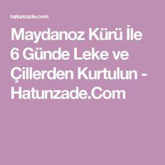 Maydanoz Kürü İle 6 Günde Leke ve Çillerden Kurtulun - Hatunzade.Com