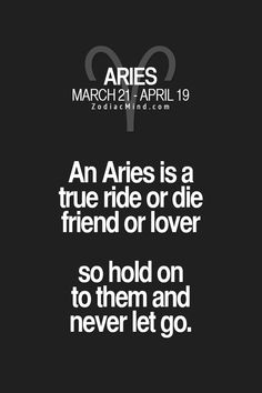 An Aries is a true ride or die friend or lover, so hold on to them and never let go. Aries Zodiac Facts, Aries And Libra, Aries Traits, Aries Love, Aries Astrology, Aries Quotes, Aries Sign, Aries Woman, Aries Horoscope