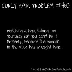 """OMG MAGAZINES DO THIS TOO.  I loath when the """"curly"""" haired model has really just had her hair curled."""