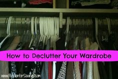 Now is the time to Clean Out Your Closets! Here's How to Declutter Your Wardrobe!