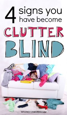 Are you clutter blind?! If you've lived with clutter for a while and you don't even really notice it any more, chances are you're blind to it. Here are four signs you've become clutter blind and what to do about it.  #clutter #clutterfree #clutterfreehome #decluttering #organizedhome #homeorganization