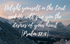 Psalm 37:4 Desktop Macbook Background / Bible Verse / Hand Lettering / Mountains / Adventure / Wallpaper