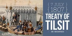 7 July Peace Treaty of Tilsit is signed between Napoleon and tsar Alexander I War Of 1812, Napoleonic Wars, Russia, Van, Peace, History, Historia, Vans, History Activities