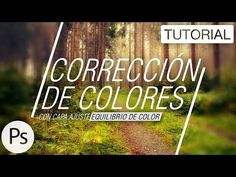 Corrección de Colores [Capa ajuste: Equilibrio de color] - Tutorial Photoshop - YouTube