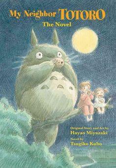 My Neighbor Totoro: A Novel by Tsugiko Kubo and Hayao Miyazaki