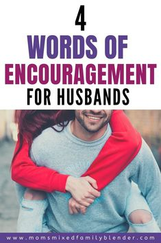 4 Words of Encouragement Husbands Absolutely Need Now Marriage Is Hard, Intimacy In Marriage, Biblical Marriage, Marriage Goals, Successful Marriage, Strong Marriage, Save My Marriage, Marriage And Family, Happy Marriage