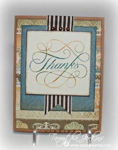 Card created by Tamytha Jenkins using CTMH Florentine paper and Thanks stamp.