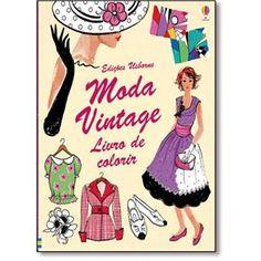 Moda Vintage: Livro de Colorir