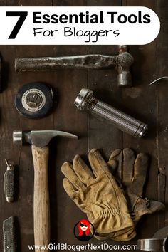 7 Essential Tools for Bloggers