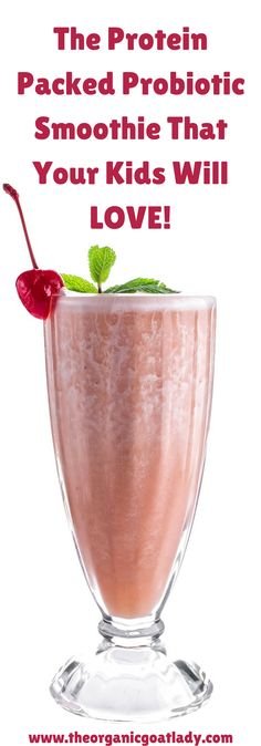 The Protein Packed Probiotic Smoothie That Your Kids Will Love!