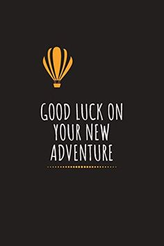 Good Luck On Your New Adventure: Farewell Gift for Colleague Gag Blank Lined Journal Teacher Coworker Congratulations Good Luck New Journey Endeavor Adventure Job Funny Farewell Quotes For Colleagues, Farewell Quotes For Coworker, Best Farewell Quotes, Farewell Gift For Colleague, Gifts For Colleagues, Farewell Gifts, Farewell Card, New Journey Quotes, Job Quotes