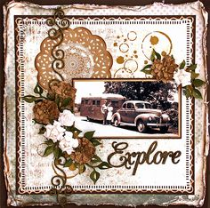 Explore ~ Awesome heritage travel page with torn and distressed edging and a scrolling punched border with dimensional flower cluster. The cream and sepia color palette accentuates the high contrast vintage photo perfectly.