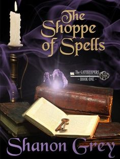 The Shoppe of Spells (The Gatekeeper Series) by Shanon Grey, http://www.amazon.com/dp/B006CWIHGE/ref=cm_sw_r_pi_dp_.yiJrb0NEMWB2
