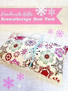 DIY Tutorial - Handmade Holiday Gift - Aromatherapy Heat Pack