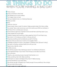 31 things to do when you're having a bad day.