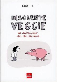 Amazon.fr - Insolente veggie - Rosa B, Brigitte Gothiere - Livres