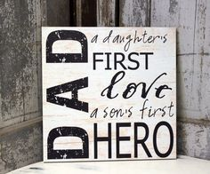 """Inspirational Quote """"DAD, A Daughter's First Love, A Son's First Hero"""" on Wood or Canvas, Father's Day Gift, New Dad Sign, Rustic Vintage by MadiKayDesigns on Etsy"""