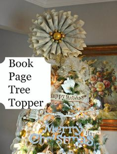 Priscillas: Book Page Tree Topper And Wreaths / would be pretty with music sheets too Diy Christmas Tree Topper, Diy Tree Topper, 1st Christmas, Christmas Tree Decorations, Christmas Holidays, Christmas Ornaments, Christmas Ideas, Xmas, Cozy Christmas
