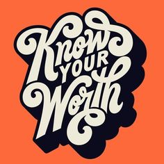 graphicdesignclub: Know Your Worth - Typography   Kenny Coil (@kennycoil) on Instagram Graphic Arts   VISUALGRAPHC