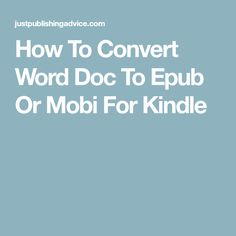 How To Convert Word Doc To Epub Or Mobi For Kindle