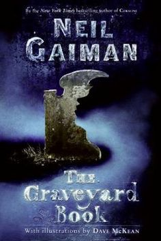 """The Graveyard Book by Neil Gaiman (2009): While a killer murders his family, a baby pulls himself out of his crib and toddles out of the house and into the night. Finding his way into an ancient graveyard, the baby is discovered by a caring couple who just happen to be dead. Under their care, baby """"Nobody"""" is raised among the dead in order to protect him from the murderer, who relentlessly pursues him."""