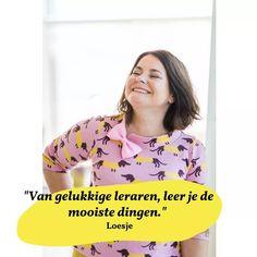 """""""Van gelukkige leraren, leer je de mooiste dingen."""" Loesje  Visual van Femke Klomp, coaching voor het basisonderwijs  #school #juf #meester #quote #onderwijs #geluk #lichtindeklas Coaching, School, Women, Training, Woman"""