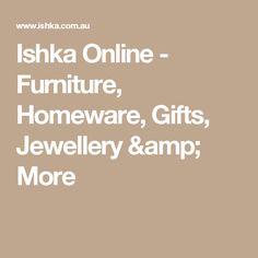 Ishka Online - Furniture, Homeware, Gifts, Jewellery & More