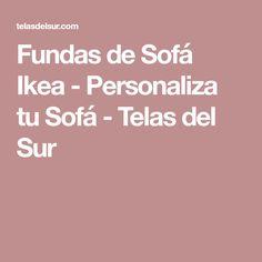 Fundas de Sofá Ikea - Personaliza tu Sofá - Telas del Sur