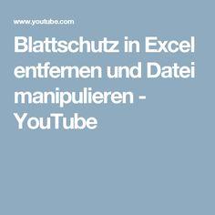 Blattschutz in Excel entfernen und Datei manipulieren - YouTube