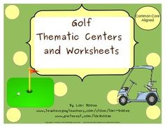 Golf Thematic Centers and Worksheets  ***Common Core Aligned***