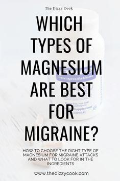 Magnesium And Migraines, Types Of Migraines, Types Of Magnesium, Chronic Migraines, Chronic Illness, Treating Fibromyalgia, Migraine Diet, Migraine Relief, Migraine Cures