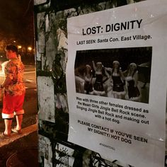 """LOST: DIGNITY #bansantacon #santacon #eastvillage #nyc #drunk #drunkgirls #findmychill I can't say this year is any better - drunk frat rats slurring """"m'hairy crismass girls"""" - not a good look. At least this flyer made a creative critique of it all."""