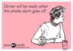 haha!! So true. The steaks were done when the smoke alarm went off !!