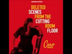 Caro Emerald Deleted Scenes From The Cutting Room Floor - YouTube