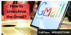 "If you want to know ""#HowToUnarchiveGmail?"", then read this blog. If you are still facing stuck to unarchive the Gmail, then you can call #GmailSupportNumber +(61)283173468 and get the instant solution."